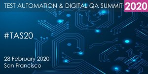 Test Automation & Digital QA Summit 2020 - San Francisco